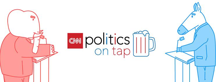 CNN Politics on Tap